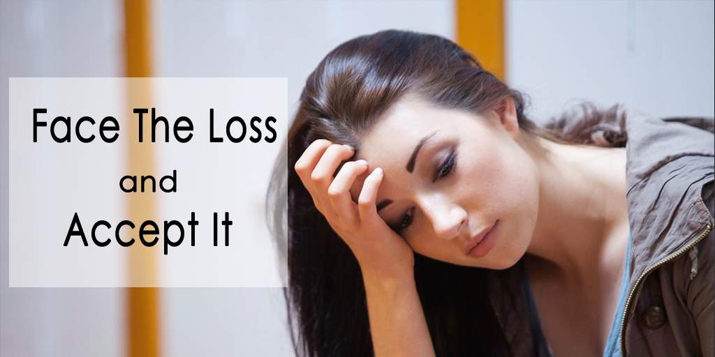 Face The Loss And Accept It