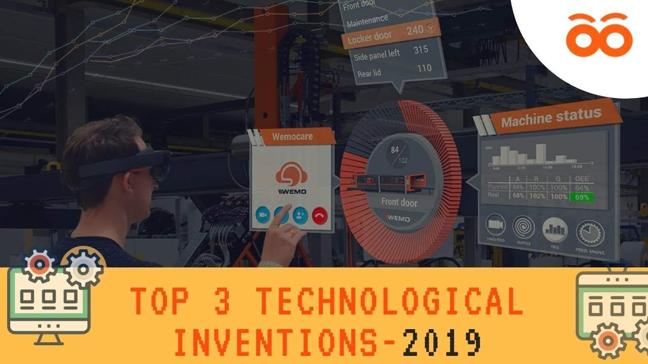 top 3 technological inventions for 2019